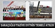 Saraçoğlu Taziye evinin temeli atıldı