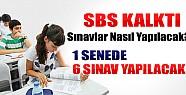 SBS Yerine 1 Senede 6 Sınav Yapılacak