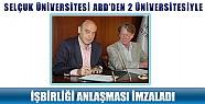 Selçuk Üniversitesi, ABD'den 2 Üniversiteyle İşbirliği Anlaşması İmzaladı