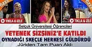 Selçuk Üniversitesi Öğrencileri Yetenek Sizsiniz'e Katıldı-Jüriden Tam Puan Aldı-VİDEO