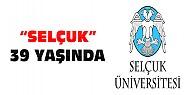 Selçuk Üniversitesi'nin 39. Kuruluş Yıldönümü