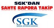 SGK'dan Sahte Rapor Takibi