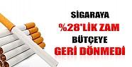 Sigaraya Yapılan %28'lik Zam Bütçeye Geri Dönmedi