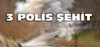 Şırnak'ta 3 Polis Şehit Oldu
