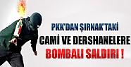 Şırnak'taki Cami ve Dershanelere Bombalı Saldırı!