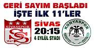 Sivasspor Konyaspor Maçı Birazdan Başlayacak-İşte İlk 11'ler
