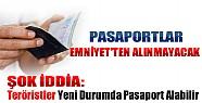 Şok İddia: Teröristler Yeni Durumda Pasaport Alabilir