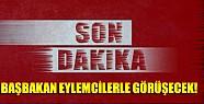 Son Dakika:Erdoğan Eylemcilere Randevu Verdi!