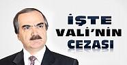 Soruşturma Tamamlandı-İşte Adana Vali'sinin Cezası