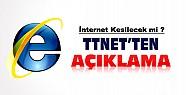 Sosyal medyadaki iddia-İnternet kesilecek mi? TTNET açıklama yaptı