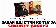 Spor Bakanı Kılıç'tan Konya'da Sükunet Çağrısı