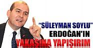 Süleyman Soylu: Erdoğan'ın Yakasına Yapışırım
