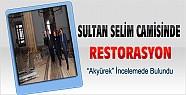 Sultan Selim Camisinde Restorasyon Çalışması