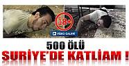 Suriye'de Katliam: 500 Ölü-Tıkla İzle