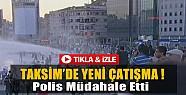Taksim Yine Karıştı-Polis Müdahale Etti-VİDEO