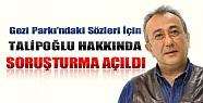 Tayfun Talipoğlu'na Gezi Olaylarındaki Sözleri İçin Soruşturma Açıldı