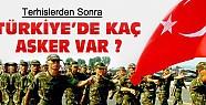 Terhislerden sonra Türkiye'deki asker sayısı kaç oldu ?