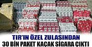 Tırın Özel Zulasından 30 Bin Paket Kaçak Sigara Çıktı