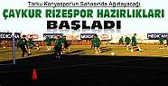 T.Konyaspor'da Çaykur Rizespor Hazırlıkları Başladı