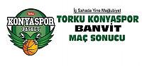 Torku Konyaspor Banvit Maç Sonucu