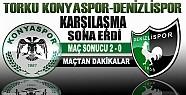 Torku Konyaspor Denizlispor Maçı Sona Erdi