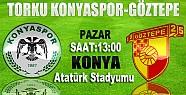 Torku Konyaspor Göztepe Maçı Yarın Saat 13.00'te Konya'da