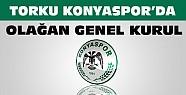 Torku Konyasporda Olağan Genel Kurul Günü