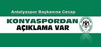 Konyaspordan Antalyaspor Başkanına Cevap