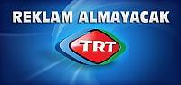 TRT'den Reklam Almama Kararı