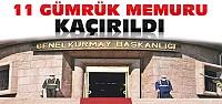 TSK:11 Gümrük Memurunu PKK Kaçırdı