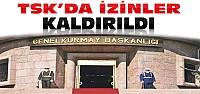 TSK'da Son Dakika: İzinler Kaldırıldı