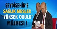 Tüfekçi'den Seydişehir'e Sağlık Meslek Yüksek Okulu Müjdesi
