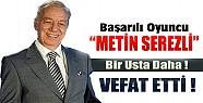 Türkiye Bir Usta Oyunucuyu Daha Kaybetti