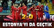 Türkiye Estonya'yı da 2 Golle Geçti