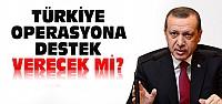 Türkiye IŞİD Operasyonuna Destek Verecek mi?