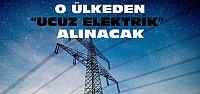 Türkiye'den Ucuz Elektrik Hamlesi
