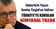 Türkiye'ye Kurulan Kimyasal Silah