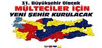 Türkiye'ye Yeni Şehir Geliyor