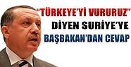 Türkiye'yi Vururuz Diyen Suriye'ye Erdoğan'dan Cevap Gecikmedi