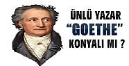 Ünlü Yazar Goethe Konyalı mı ?