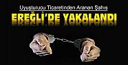 Uyuşturucu Ticaretinden Aranan Şahıs Ereğli'de Yakalandı
