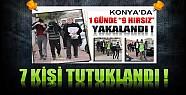 Yakalanan Hırsızlardan 7'si Tutuklandı
