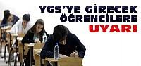 YGS'ye Girecek Öğrenciler Dikkat