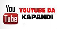 Youtube da kapatıldı