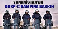 Yunanistan'da DHKP-C Kampına Baskın
