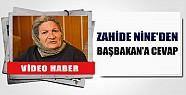 Zahide Nine'den Başbakan'a Cevap-Video