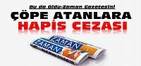 Zaman Gazetesini Çöpe Atana Hapis