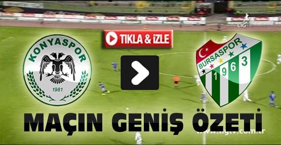 Torku Konyaspor Bursaspor Maç Özeti-VİDEO-Tıkla İzle