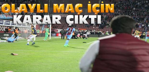 Trabzonspor-Fenerbahçe maçında karar çıktı