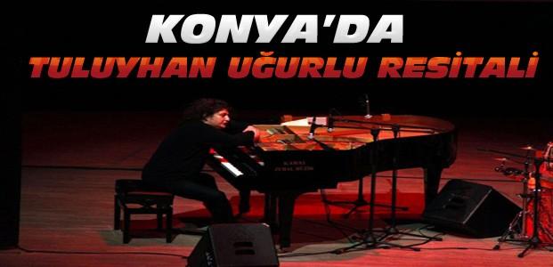 Tuluyhan Uğurlu Konya'da Konser Verecek